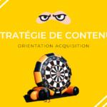 Stratégie de contenu orientée acquisition