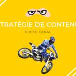 Stratégie de contenu cross canal