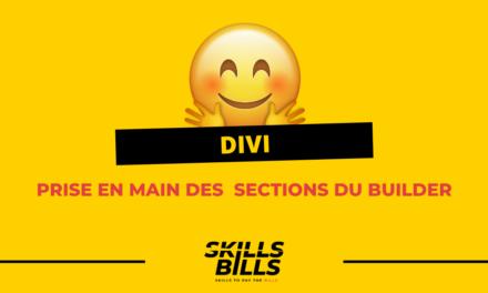 Prise en main des fonctionnalités des sections du Visual Builder sur Divi !