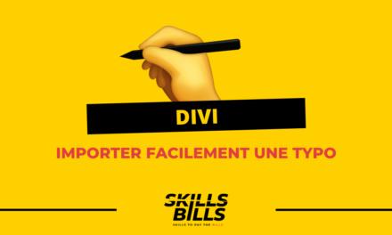 Importer facilement une typographie sur le thème WordPress Divi !